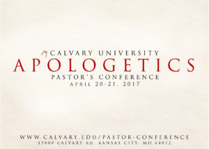 "Pastor's Conference 2017: ""Apologetics in the 21st Century"""